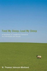 Feed My Sheep; Lead My Sheep