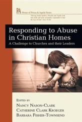 Responding to Abuse in Christian Homes: A Challenge to Churches and Their Leaders