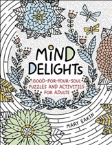 Mind Delights: Good-for-Your-Soul Puzzles and Activities for Adults