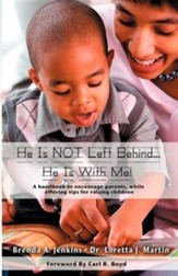 He Is Not Left Behind... He Is with Me!