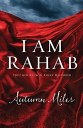 I Am Rahab: Touched By God, Fully Restored