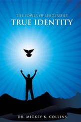 The Power of Leadership: True Identity