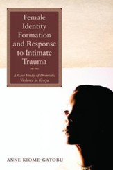 Female Identity Formation and Response to Intimate Trauma