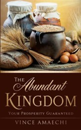 The Abundant Kingdom: Your Prosperity Guaranteed