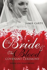 The Bride & the Blood Covenant Ceremony