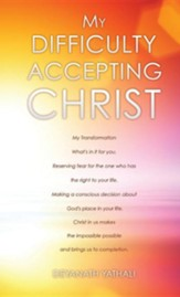 My Difficulty Accepting Christ