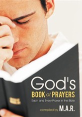 God's Book of Prayers: Each and Every Prayer in the Bible