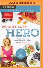 Weight-Loss Hero: Transform Your Mind and Your Body with a Healthy Keto Lifestyle - unabridged audiobook on MP3-CD