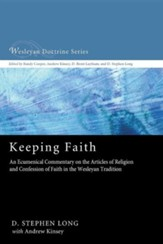 Keeping Faith: An Ecumenical Commentary on the Articles of Religion and Confession of Faith of the United Methodist Church