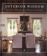Interior Wisdom: Designing Your Heart and Home for the Lord