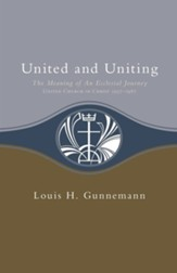 United & Uniting: The Meaning of An Ecclesial Journey (United Church of Christ 1957-1987)