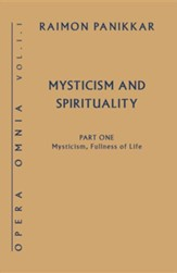 Mysticism, Fullness of Life: Mysticism and Spirituality, Volume One, Book #1