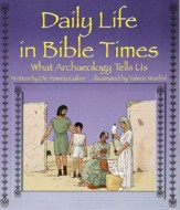Daily Life in Bible Times: What  Archaeology Can Tell Us