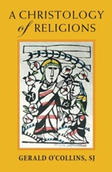 A Christology of Religions