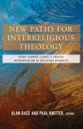 New Paths for Interreligious Theology: Perry Schmidt Leukel's Fractal Interpretation of Religious Diversity