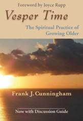 Vesper Time: The Spiritual Practice of Growing Older
