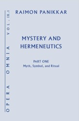 Mystery and Hermeneutics: Myth, Symbol, and Ritual