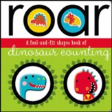 Roar: A Feel-And-Fit Shapes Book of Dinosaur Counting