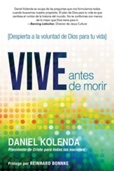 Vive antes de morir: Despierta a la voluntad de Dios para tu vida: Live Before You Die: Wake Up to God's Will for Your Life
