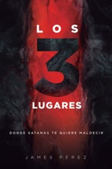 Los tres lugares donde Satanás te quiere maldecir; The Three Places Where Satan Wants to Curse You;