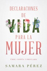 Declaraciones de vida para la mujer - Spanish; Declarations of Life to Women;