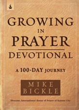 Growing in Prayer Devotional: A 90-Day Journey to Cultivating Intimacy With God