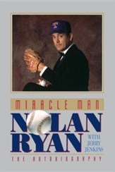 Miracle Man: Nolan Ryan