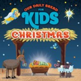 Our Daily Bread for Kids Christmas