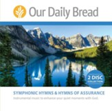 Our Daily Bread Symphonic Hymns and Hymns of Assurance