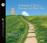A Serious Call to a Devout and Holy Life - Unabridged Audiobook [Download]
