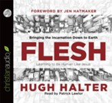 Flesh: Bringing the Incarnation Down to Earth - Unabridged Audiobook [Download]