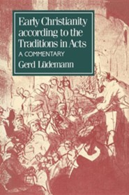 Early Christianity According to the Traditions in Acts  -     By: Gerd Luedemann