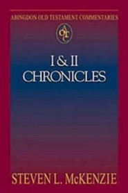 I & II Chronicles: Abingdon Old Testament Commentaries