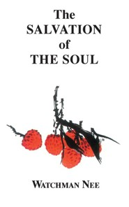 Salvation of the Soul:  -     By: Watchman Nee