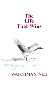The Life That Wins  -     Edited By: Herbert L. Fader     By: Watchman Nee     Illustrated By: Stephen Kaung