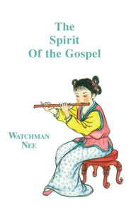 Spirit of the Gospel:  -     Edited By: Herbert L. Fader     By: Watchman Nee