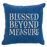 Blessed Beyond Measure Pillow, Square, Large