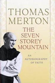 The Seven Storey Mountain, Edition 0050 Anniversary  -     By: Thomas Merton