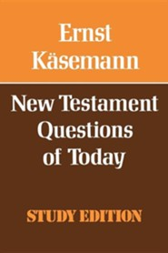 New Testament Questions for Today  -     By: Ernst Kaesemann