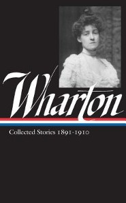 Edith Wharton: Vol 1. Collected Stories:1891-1910