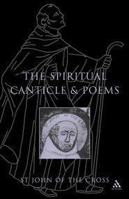 Spiritual Canticle and Poems  -     By: St John of the Cross, R. H. J. Steuart & E. Allison Peers