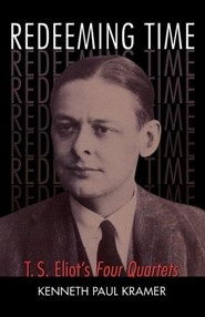 Redeeming Time: T.S. Eliot's Four Quartets