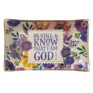 Be Still and Know That I Am God Trinket Tray