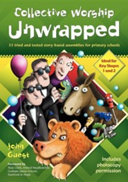 Collective Worship Unwrapped, Edition 0002New  -     By: John Guest