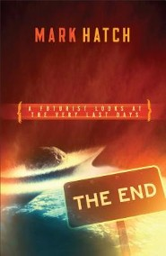 End: A Futurist's Guide to the Very Last Days