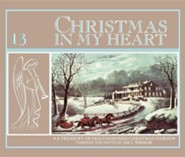 Christmas in My Heart: A Treasury of Old-Fashioned Christmas Stories  -     By: Joe Wheeler