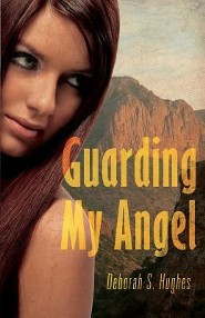 Guarding My Angel  -     By: Deborah S. Hughes