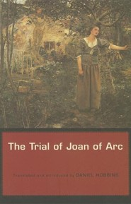The Trial of Joan of Arc  -     By: Daniel Hobbins