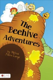 The Beehive Adventures  -     By: Melissa Fearn-Lange