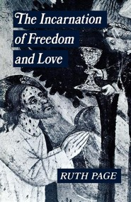The Incarnation of Freedom and Love  -     By: Ruth Page
